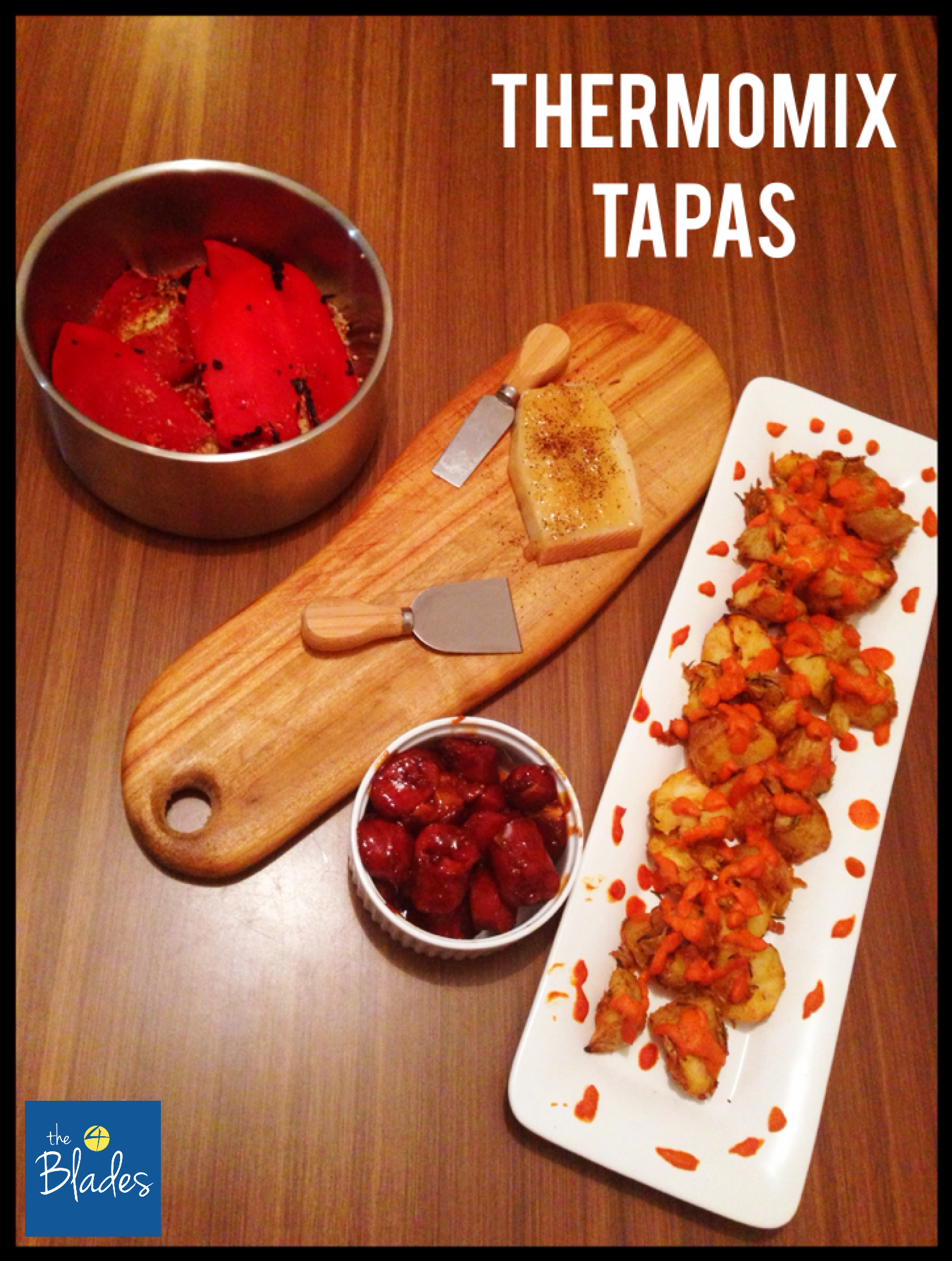 T4B049: Thermomix Tapas Feast | The 4 Blades