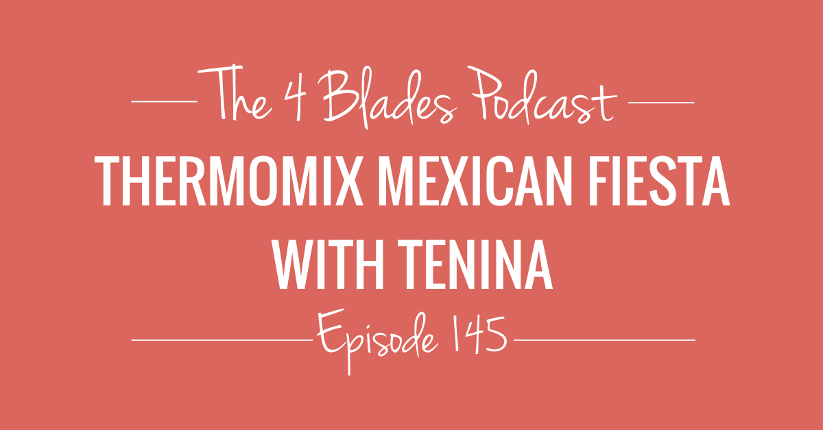 Thermomix Mexican Fiesta with Tenina