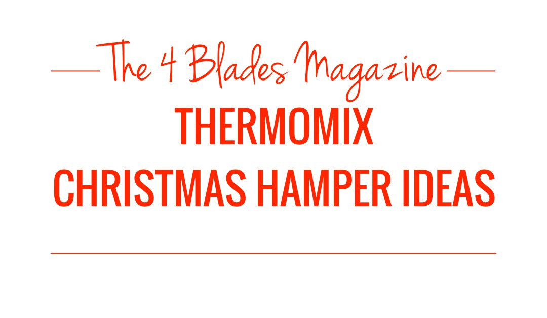Thermomix Christmas Hamper Ideas