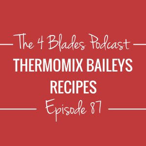 T4B087: Thermomix Baileys Recipes
