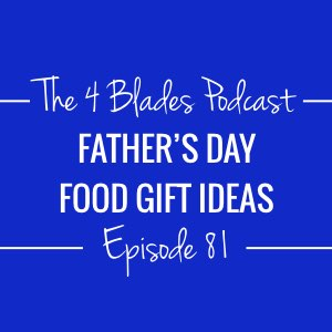 T4B081: Father's Day Food Gift Ideas