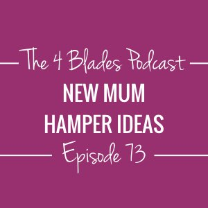 T4B073: New Mum Hamper Ideas