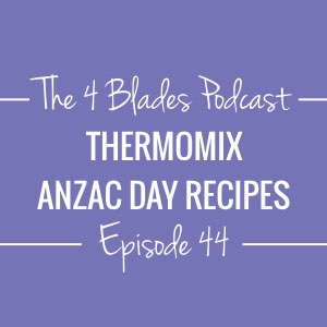 T4B044: Thermomix ANZAC Day Recipes