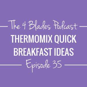 T4B035: Thermomix Quick Breakfast Ideas