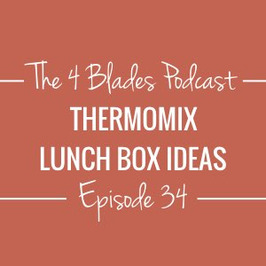 T4B034: Thermomix Lunch Box Ideas