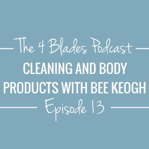 T4B 013: Cleaning & Body Care Products Made in the Thermomix (interview with Bee Keogh)